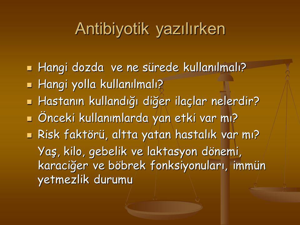 Antibiyotik yazılırken
