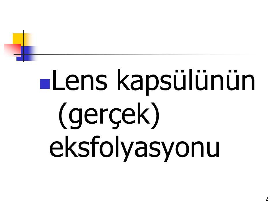 Lens kapsülünün (gerçek) eksfolyasyonu
