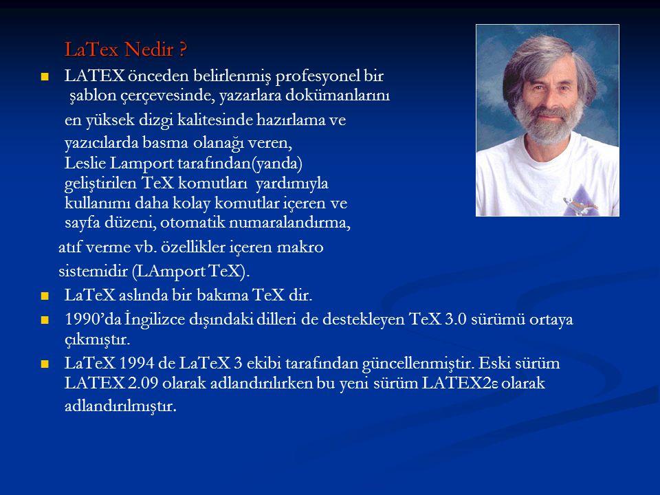 LaTex Nedir LATEX önceden belirlenmiş profesyonel bir şablon çerçevesinde, yazarlara dokümanlarını.