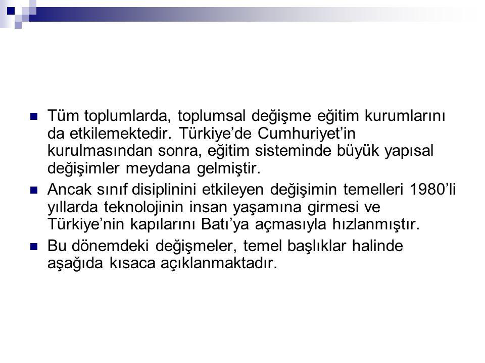Tüm toplumlarda, toplumsal değişme eğitim kurumlarını da etkilemektedir. Türkiye'de Cumhuriyet'in kurulmasından sonra, eğitim sisteminde büyük yapısal değişimler meydana gelmiştir.