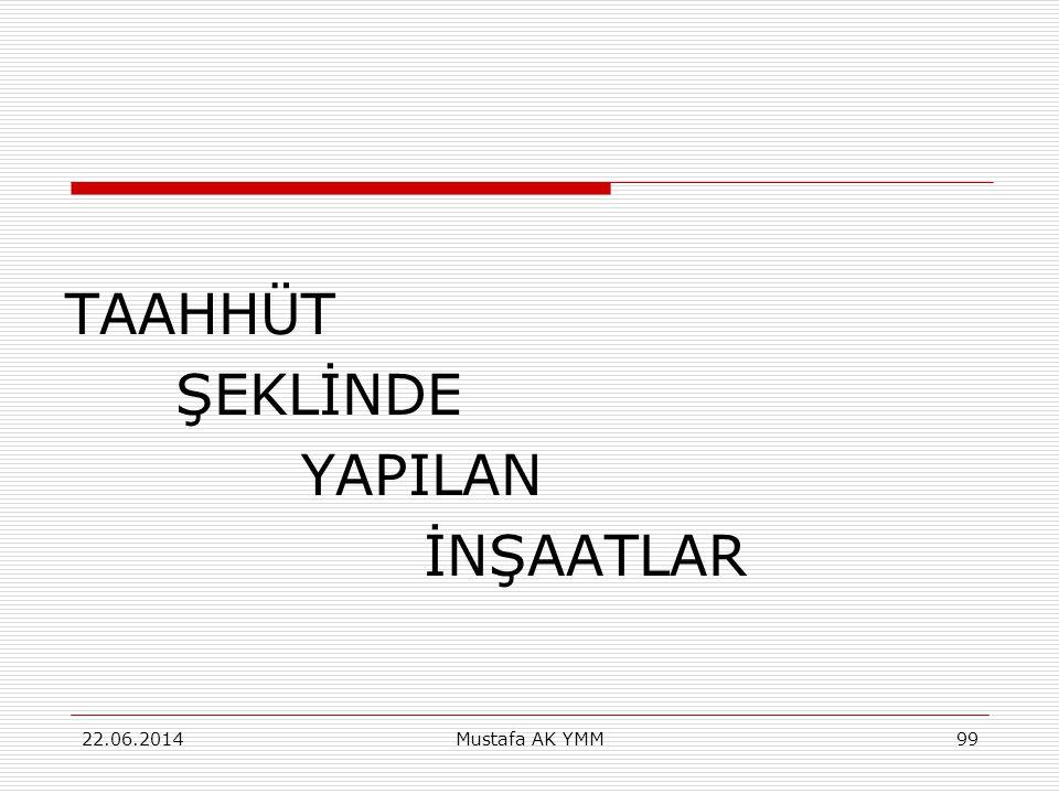 TAAHHÜT ŞEKLİNDE YAPILAN İNŞAATLAR 03.04.2017 Mustafa AK YMM