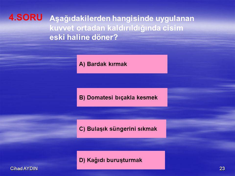 4.SORU Aşağıdakilerden hangisinde uygulanan