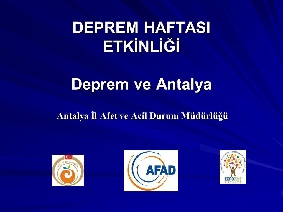 DEPREM HAFTASI ETKİNLİĞİ Deprem ve Antalya