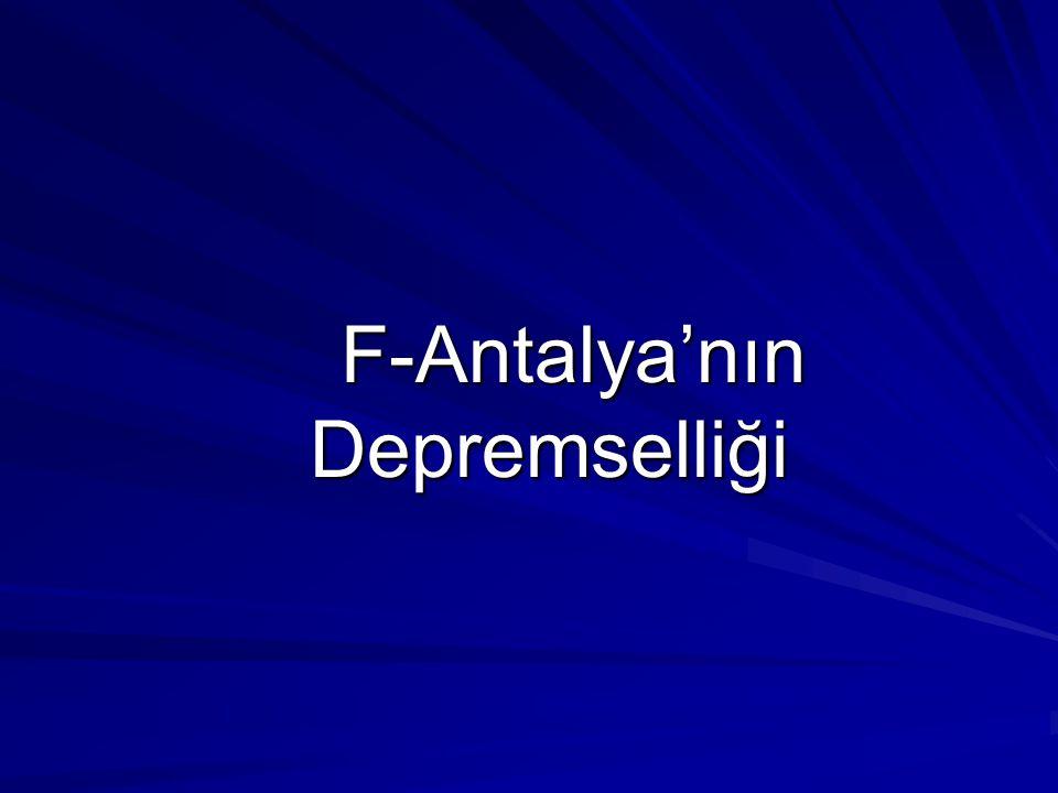 F-Antalya'nın Depremselliği