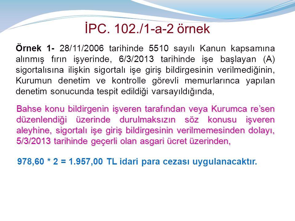 İPC. 102./1-a-2 örnek