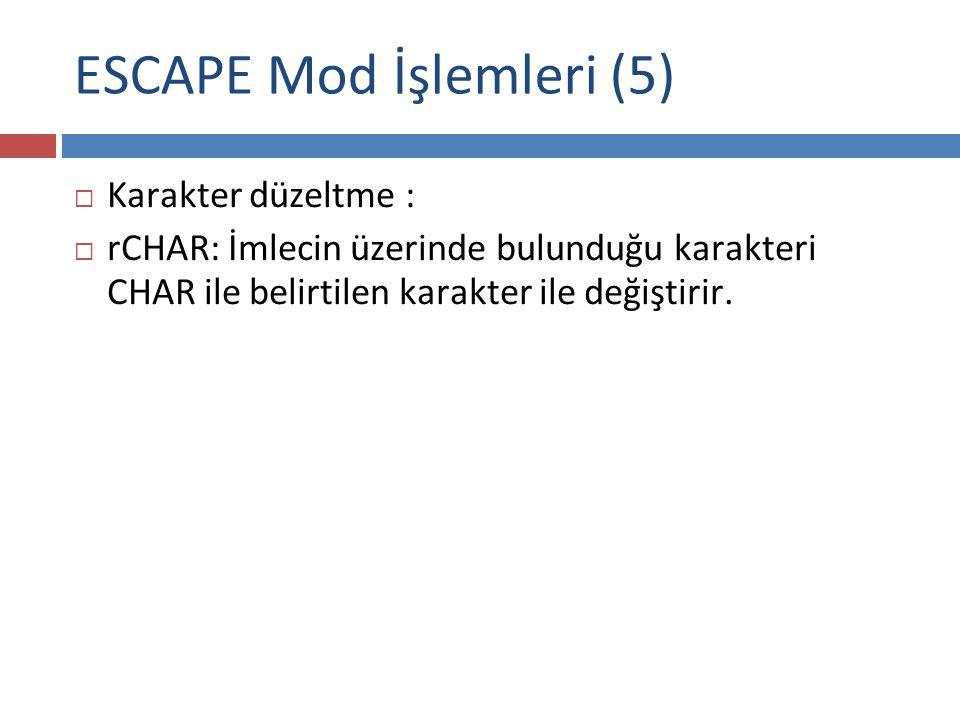 ESCAPE Mod İşlemleri (5)