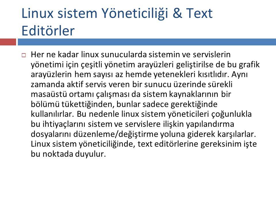 Linux sistem Yöneticiliği & Text Editörler