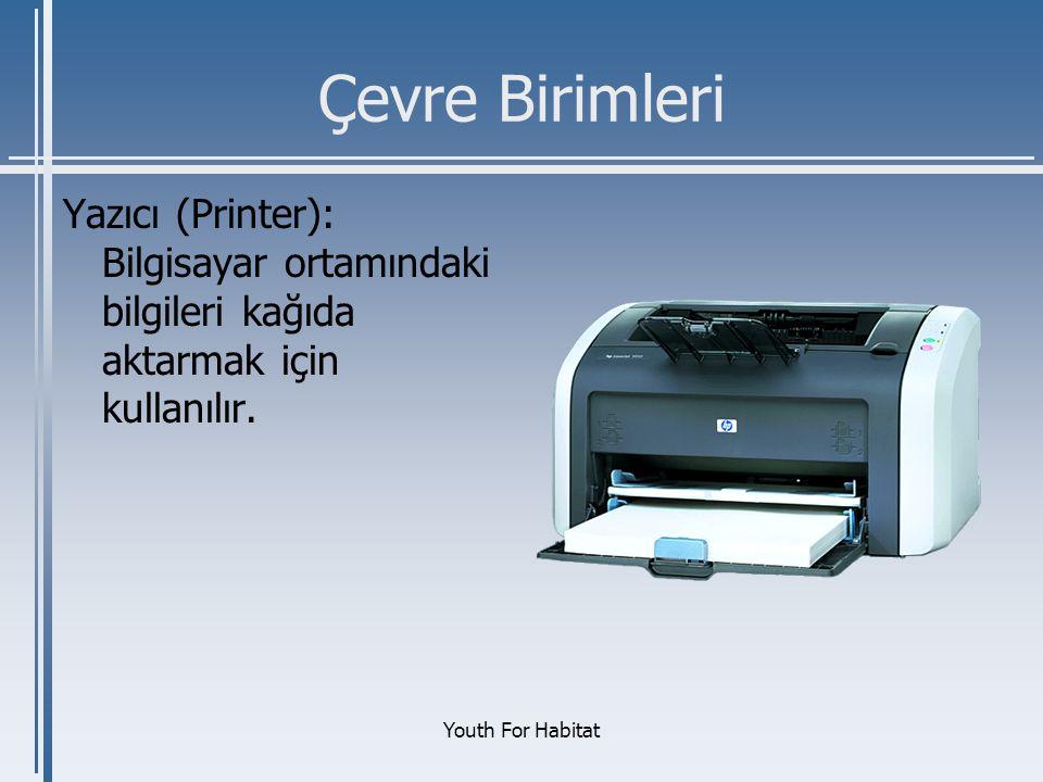 Çevre Birimleri Yazıcı (Printer): Bilgisayar ortamındaki bilgileri kağıda aktarmak için kullanılır.