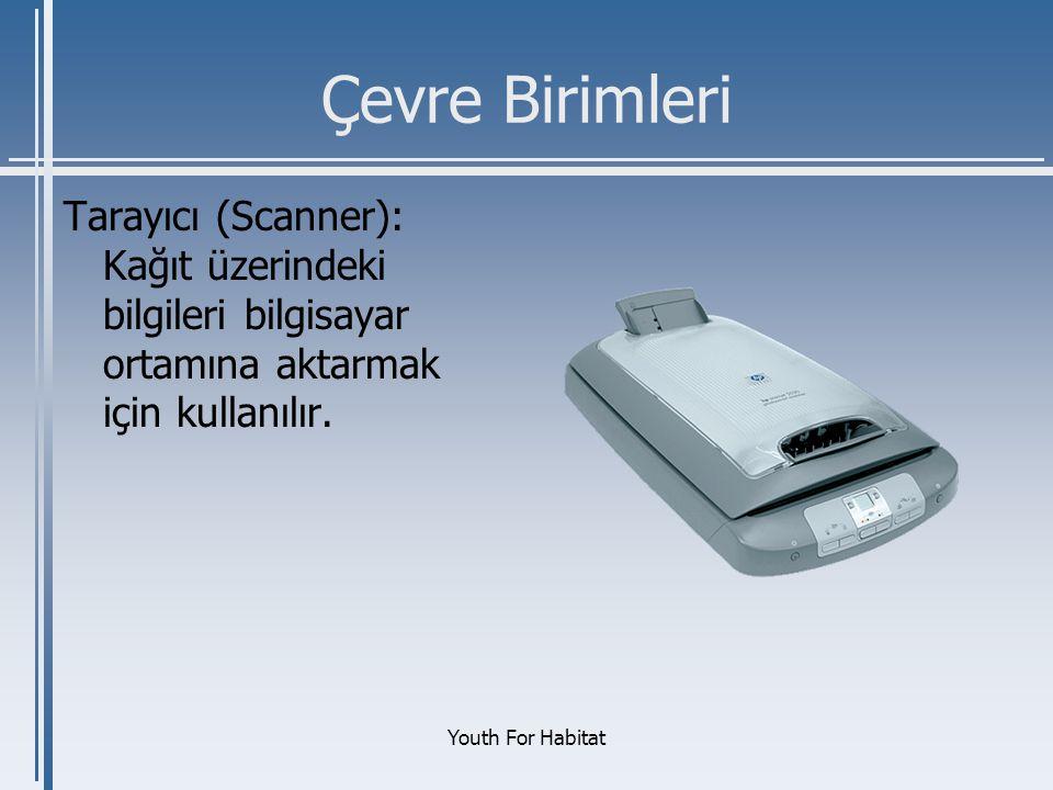 Çevre Birimleri Tarayıcı (Scanner): Kağıt üzerindeki bilgileri bilgisayar ortamına aktarmak için kullanılır.