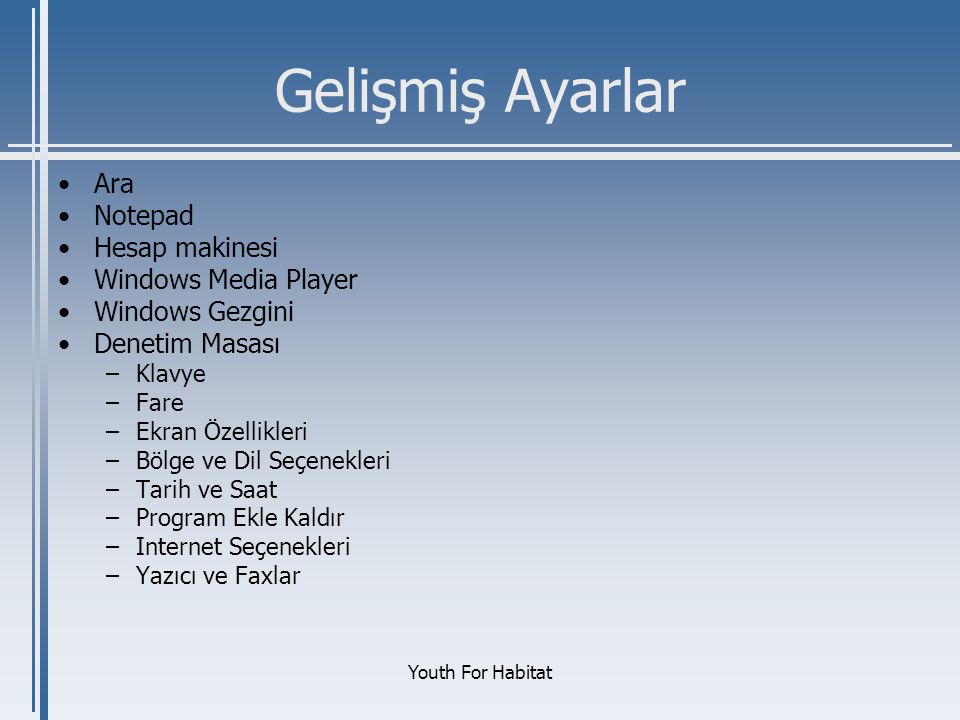Gelişmiş Ayarlar Ara Notepad Hesap makinesi Windows Media Player