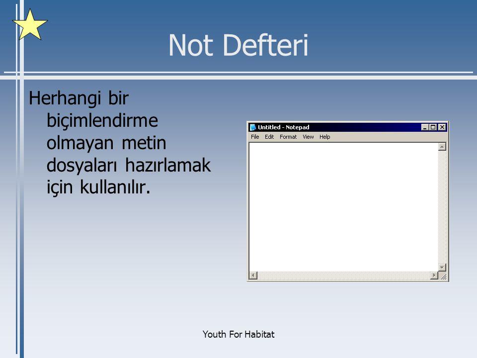 Not Defteri Herhangi bir biçimlendirme olmayan metin dosyaları hazırlamak için kullanılır.
