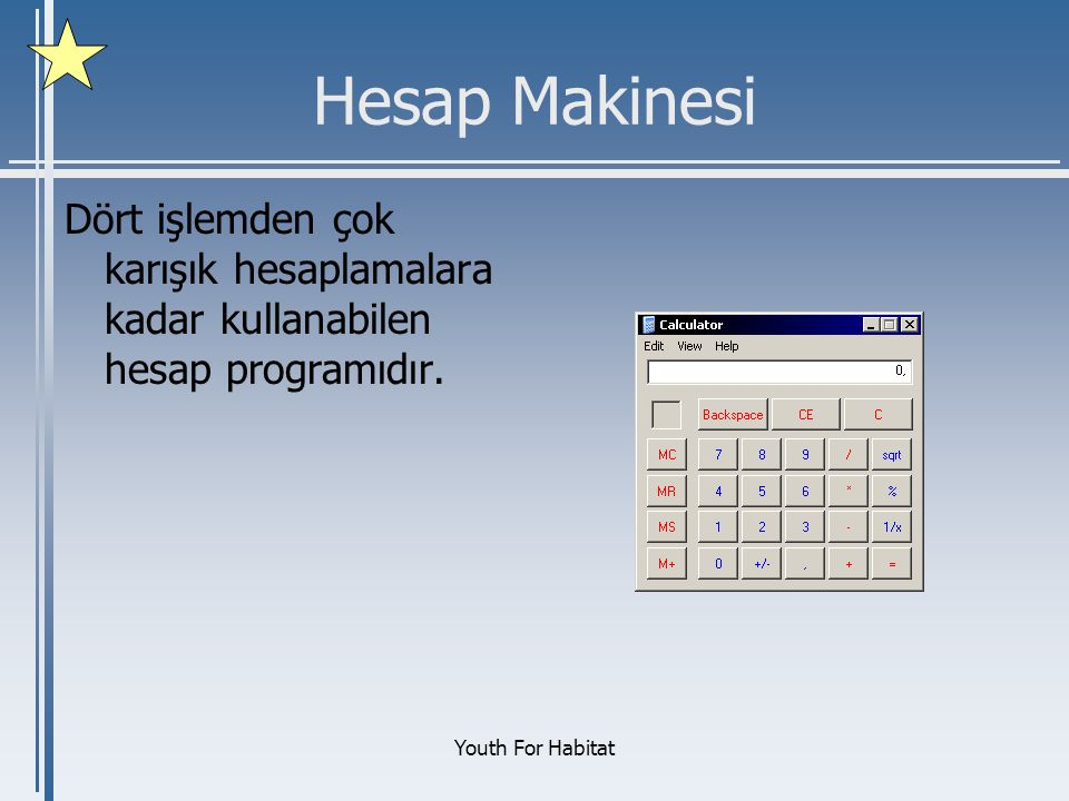 Hesap Makinesi Dört işlemden çok karışık hesaplamalara kadar kullanabilen hesap programıdır.