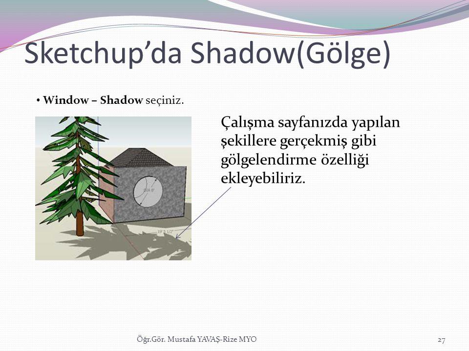 Sketchup'da Shadow(Gölge)