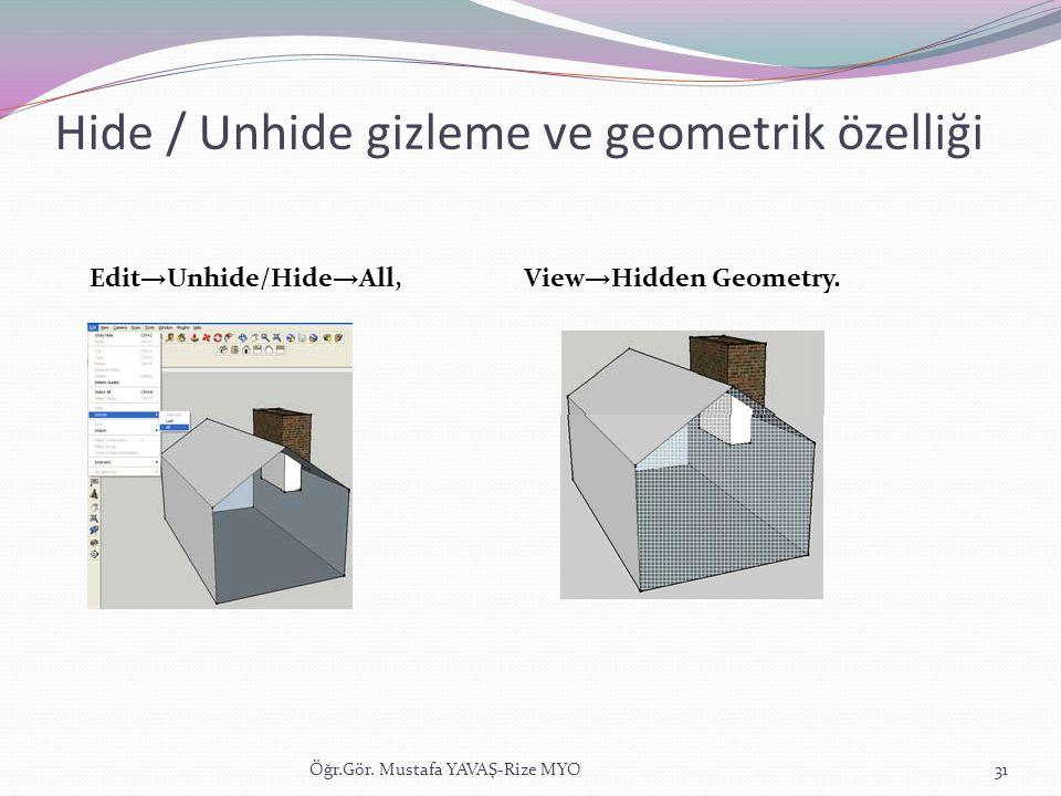 Hide / Unhide gizleme ve geometrik özelliği