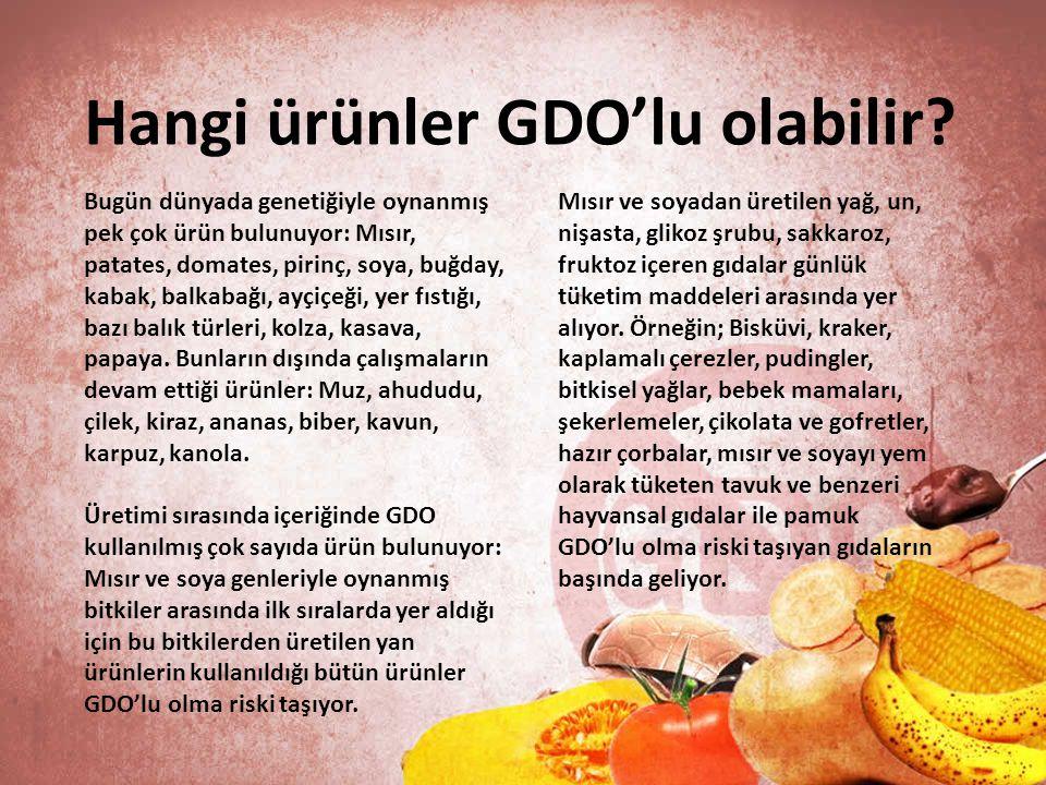 Hangi ürünler GDO'lu olabilir