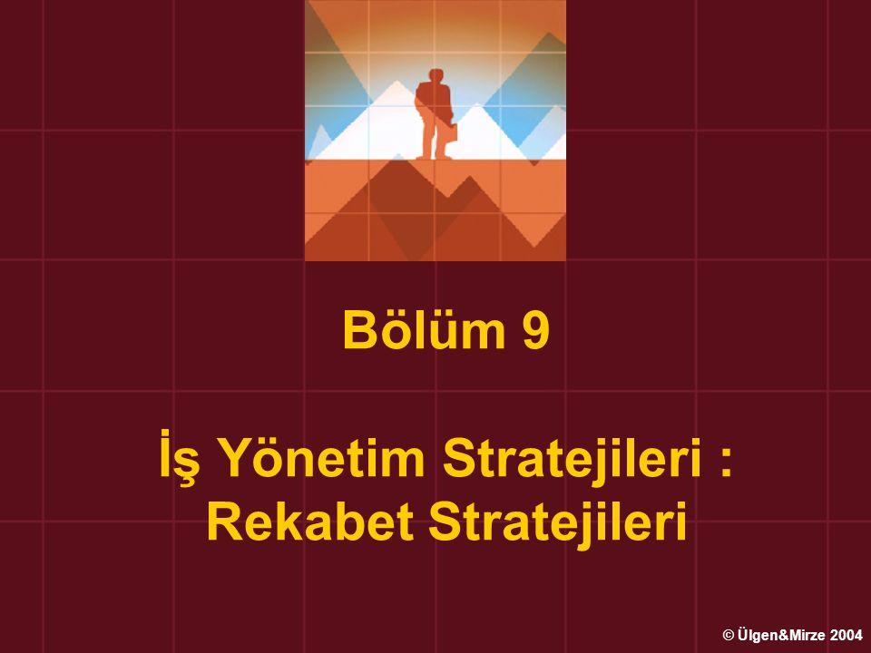 Bölüm 9 İş Yönetim Stratejileri : Rekabet Stratejileri