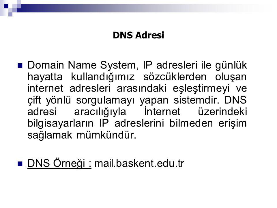 DNS Örneği : mail.baskent.edu.tr
