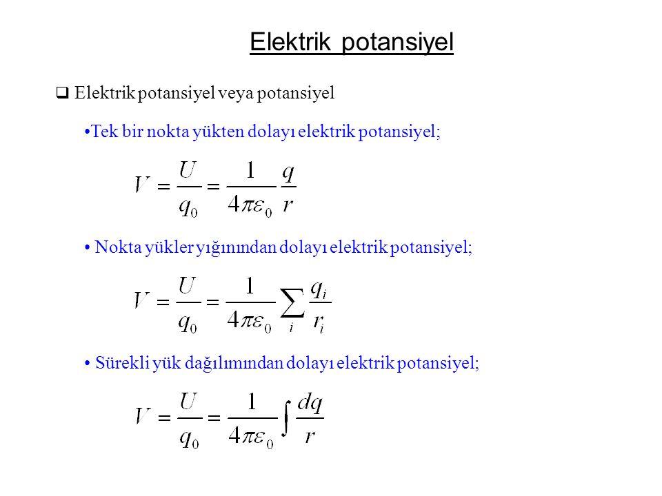 Elektrik potansiyel Tek bir nokta yükten dolayı elektrik potansiyel;