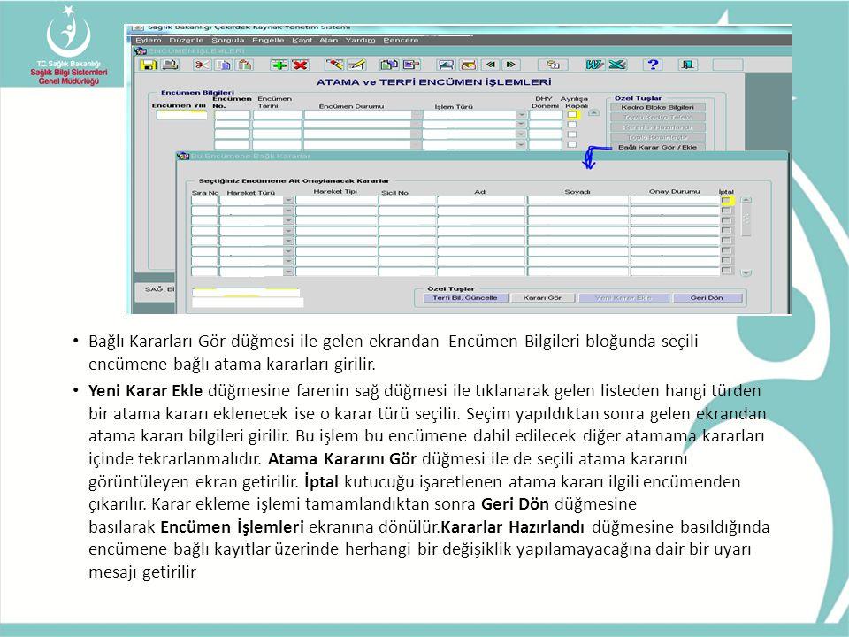 Bağlı Kararları Gör düğmesi ile gelen ekrandan Encümen Bilgileri bloğunda seçili encümene bağlı atama kararları girilir.
