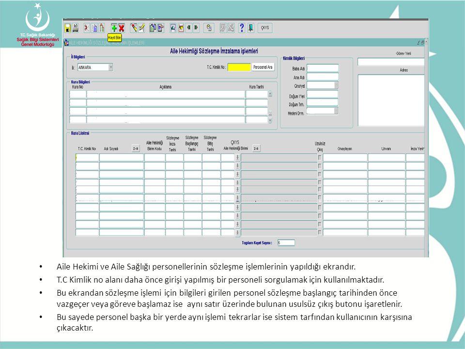 Aile Hekimi ve Aile Sağlığı personellerinin sözleşme işlemlerinin yapıldığı ekrandır.