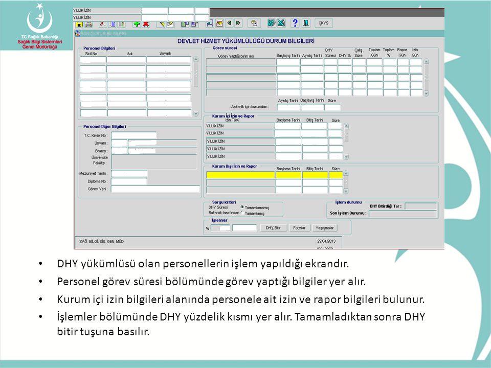 DHY yükümlüsü olan personellerin işlem yapıldığı ekrandır.