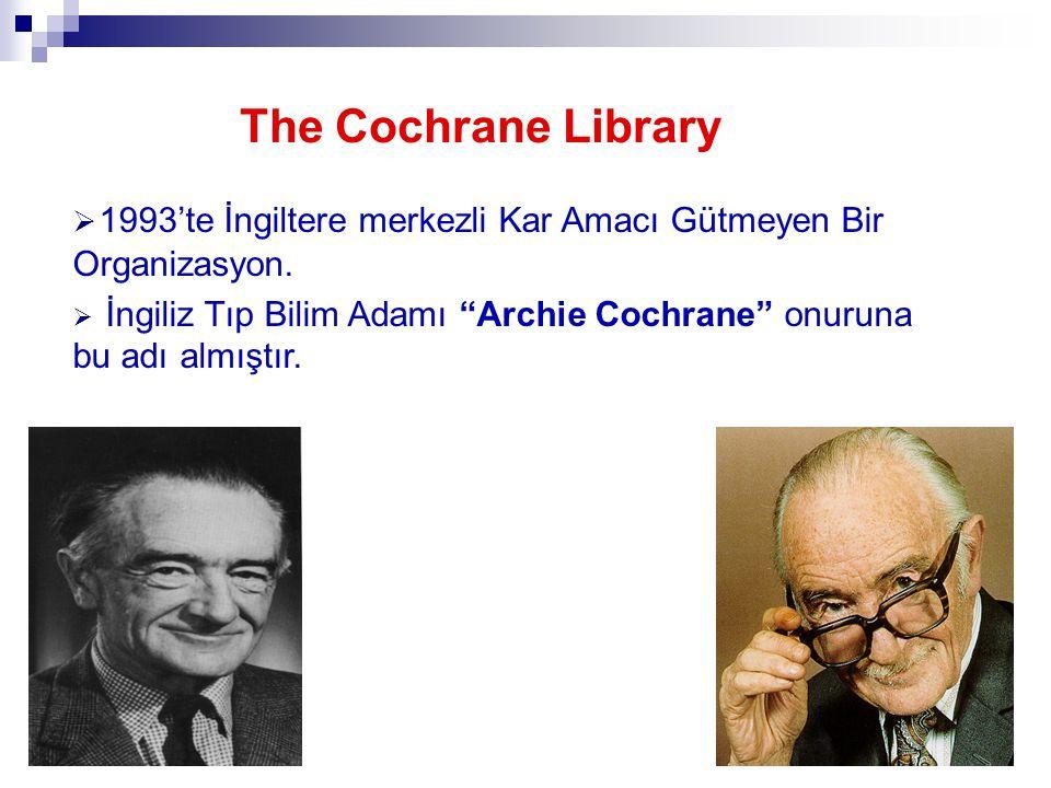 The Cochrane Library 1993'te İngiltere merkezli Kar Amacı Gütmeyen Bir Organizasyon.
