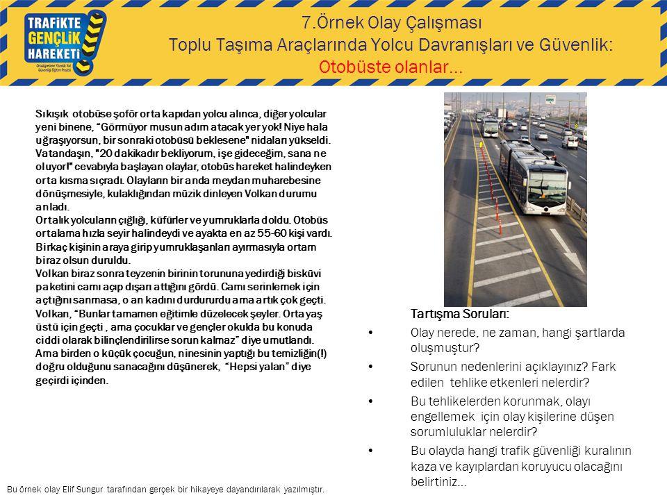 7.Örnek Olay Çalışması Toplu Taşıma Araçlarında Yolcu Davranışları ve Güvenlik: Otobüste olanlar...