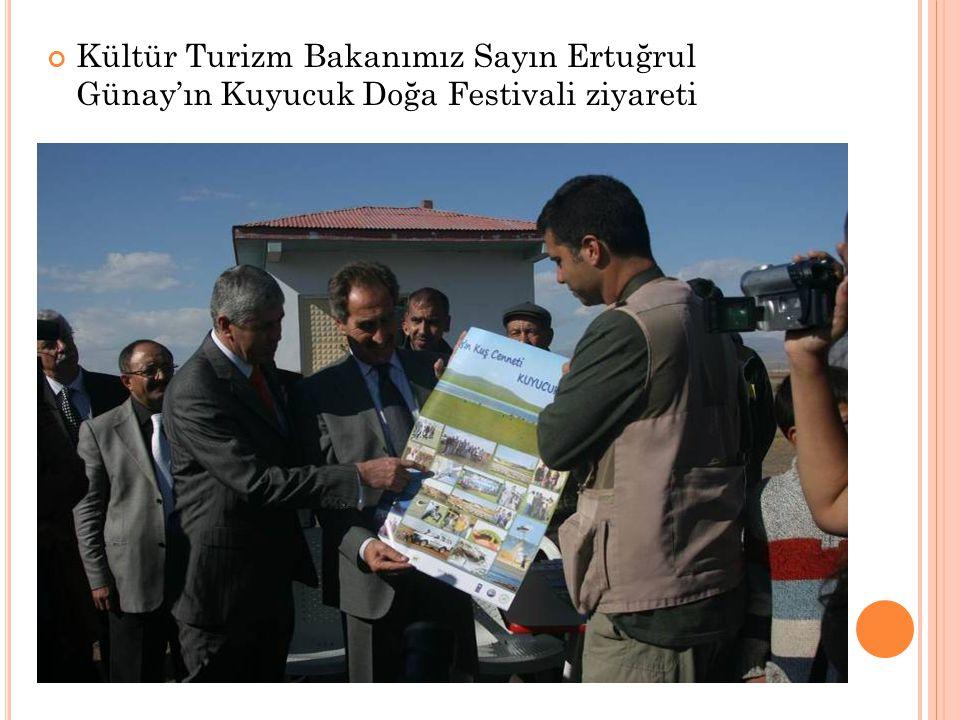 Kültür Turizm Bakanımız Sayın Ertuğrul Günay'ın Kuyucuk Doğa Festivali ziyareti