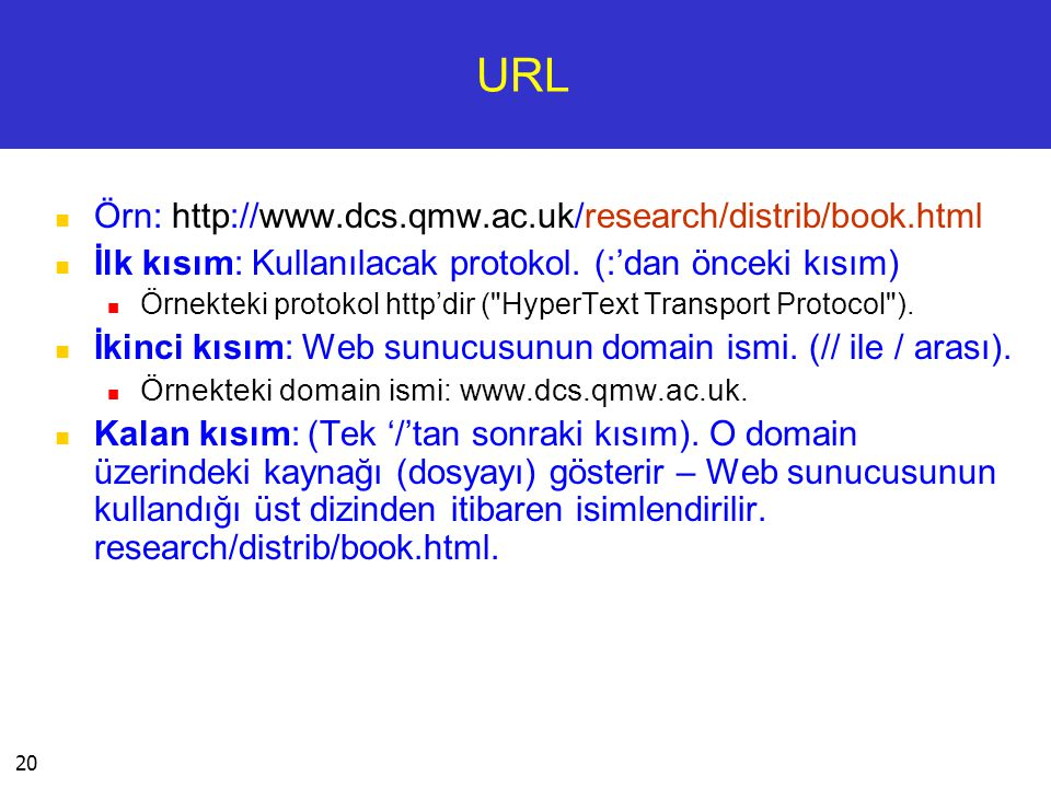 URL Örn: http://www.dcs.qmw.ac.uk/research/distrib/book.html