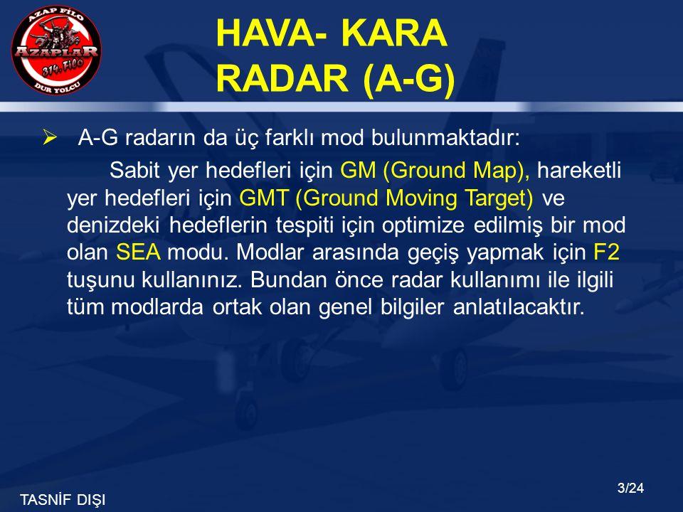 A-G radarın da üç farklı mod bulunmaktadır: