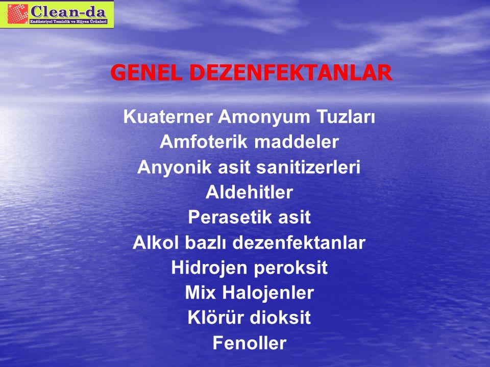 GENEL DEZENFEKTANLAR Kuaterner Amonyum Tuzları Amfoterik maddeler