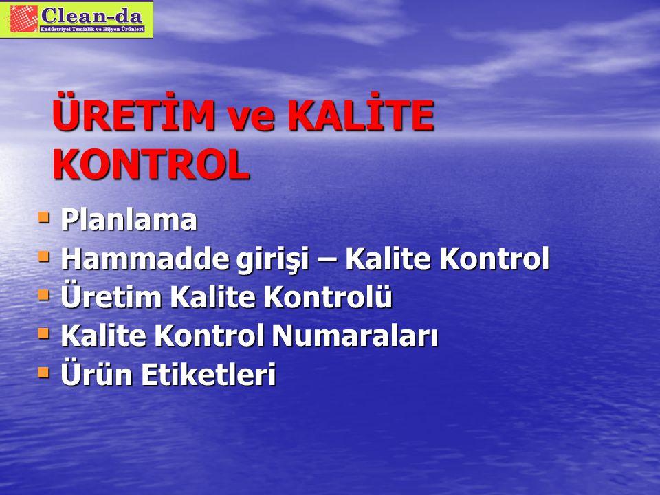ÜRETİM ve KALİTE KONTROL