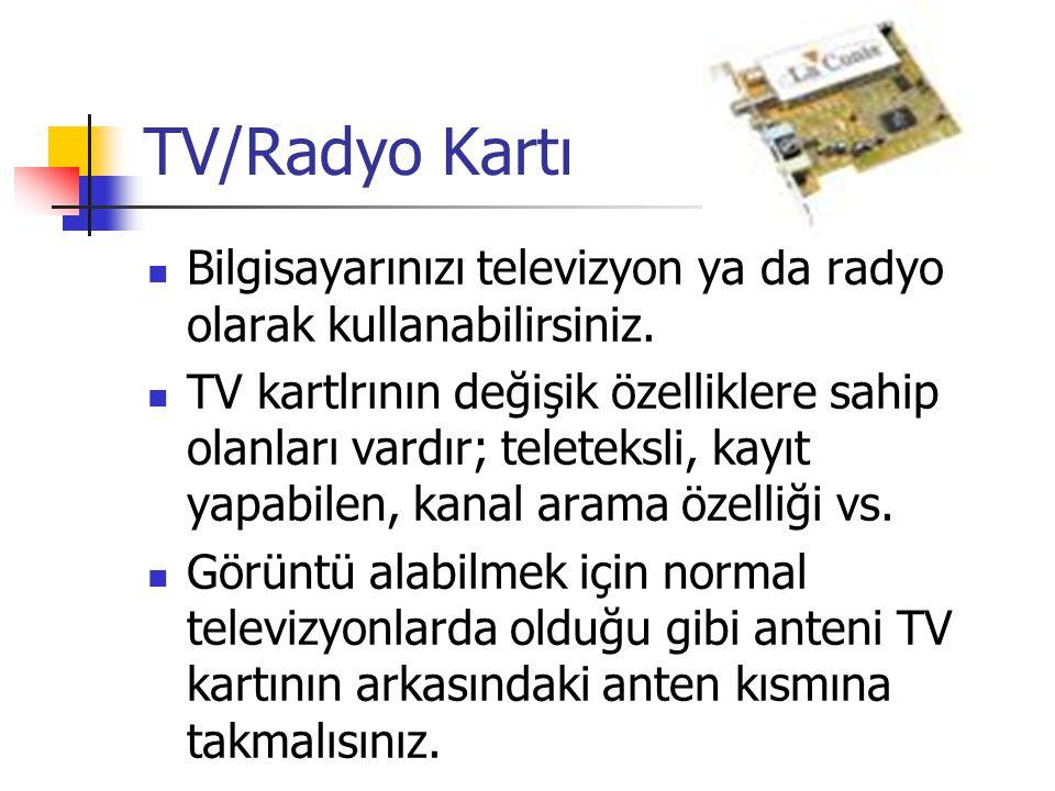 TV/Radyo Kartı Bilgisayarınızı televizyon ya da radyo olarak kullanabilirsiniz.