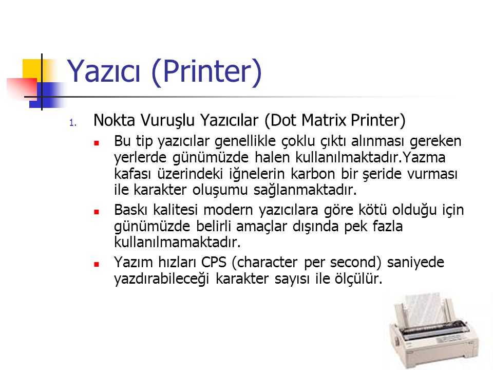 Yazıcı (Printer) Nokta Vuruşlu Yazıcılar (Dot Matrix Printer)
