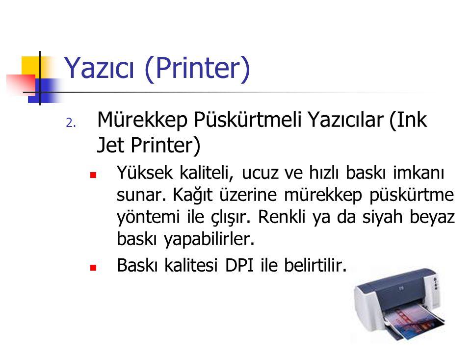 Yazıcı (Printer) Mürekkep Püskürtmeli Yazıcılar (Ink Jet Printer)