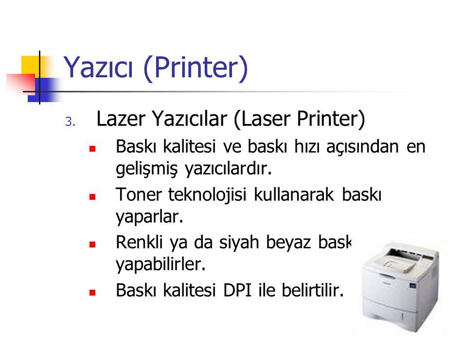 Yazıcı (Printer) Lazer Yazıcılar (Laser Printer)