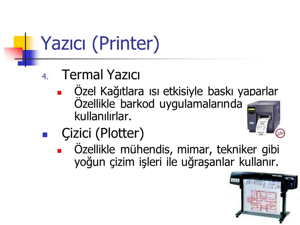 Yazıcı (Printer) Termal Yazıcı Çizici (Plotter)