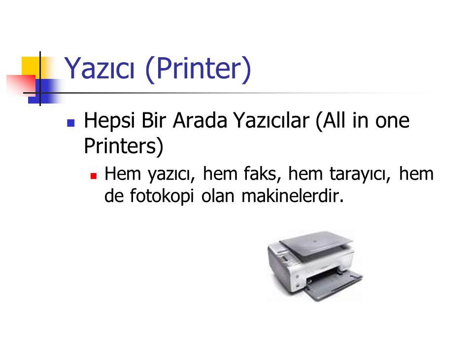 Yazıcı (Printer) Hepsi Bir Arada Yazıcılar (All in one Printers)