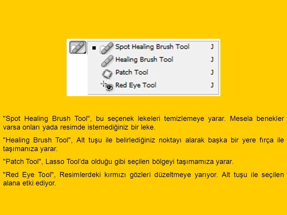 Spot Healing Brush Tool , bu seçenek lekeleri temizlemeye yarar