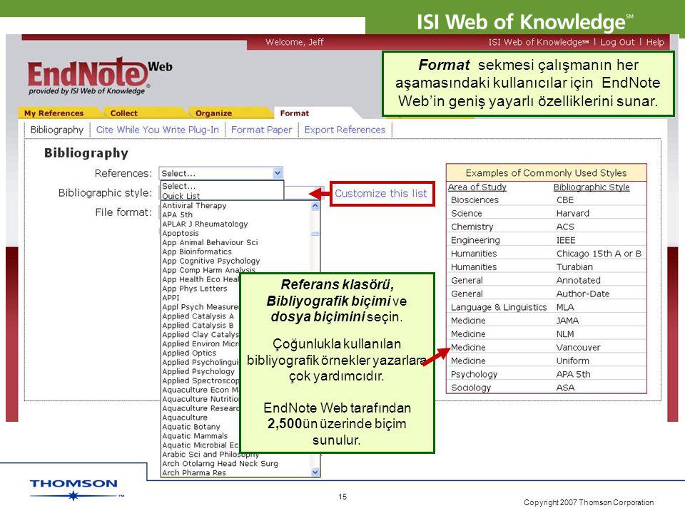 Format sekmesi çalışmanın her aşamasındaki kullanıcılar için EndNote Web'in geniş yayarlı özelliklerini sunar.