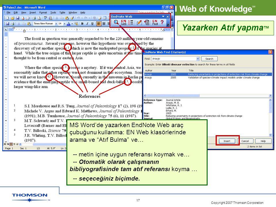 References Yazarken Atıf yapma™ MS Word'de yazarken EndNote Web araç çubuğunu kullanma: EN Web klasörlerinde arama ve Atıf Bulma ve…