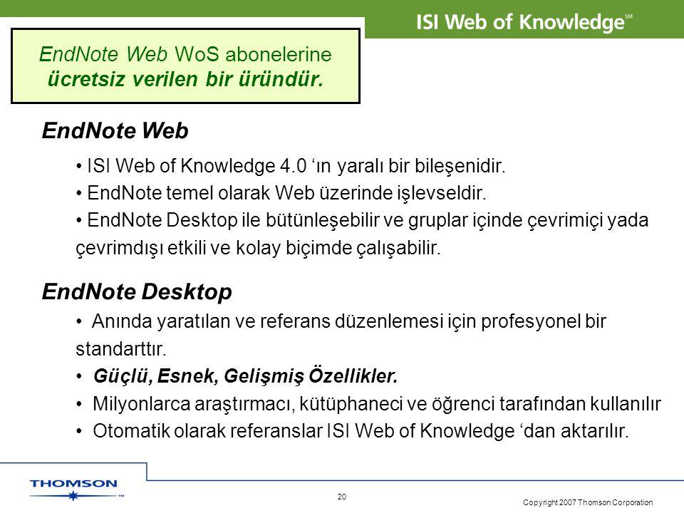 EndNote Web WoS abonelerine ücretsiz verilen bir üründür.