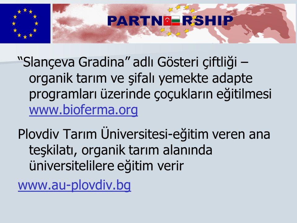 Slançeva Gradina adlı Gösteri çiftliği – organik tarım ve şifalı yemekte adapte programları üzerinde çoçukların eğitilmesi www.bioferma.org