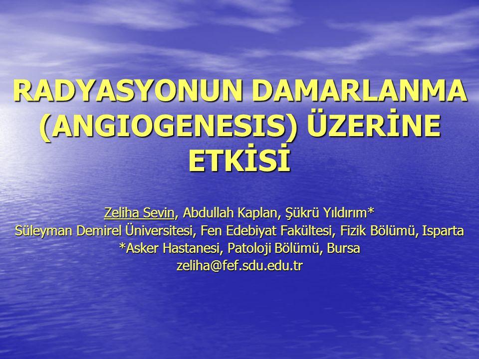 RADYASYONUN DAMARLANMA (ANGIOGENESIS) ÜZERİNE ETKİSİ