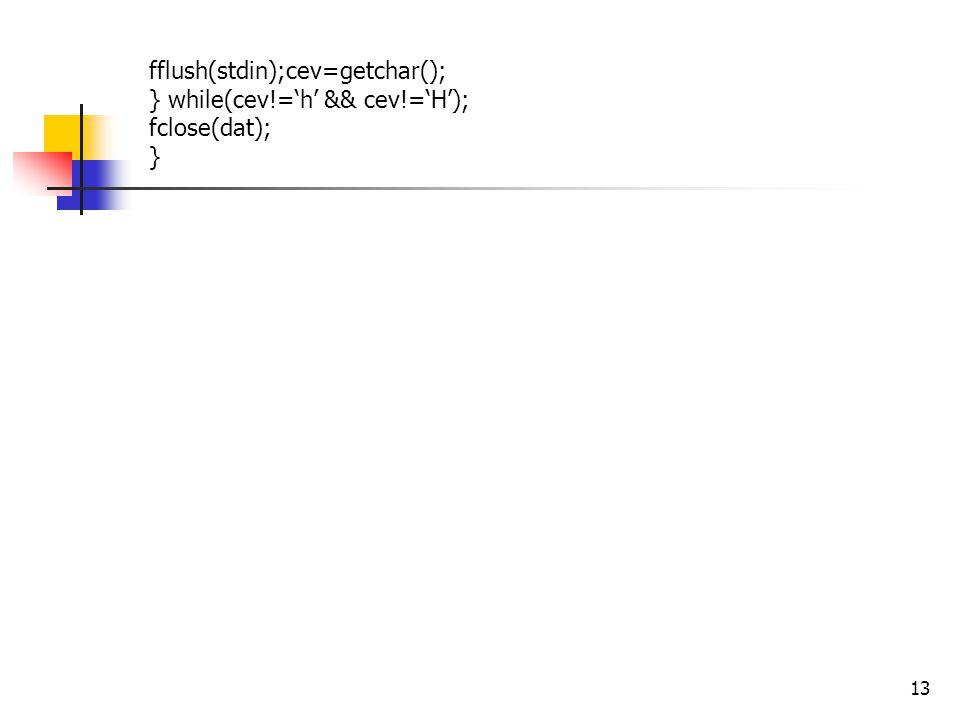 fflush(stdin);cev=getchar();
