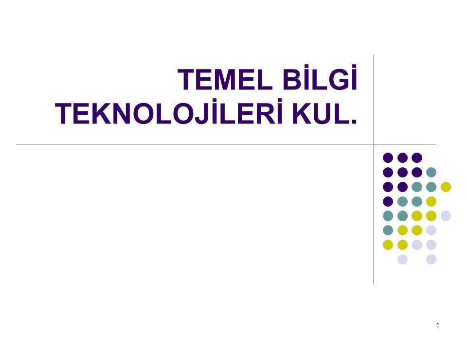 TEMEL BİLGİ TEKNOLOJİLERİ KUL.