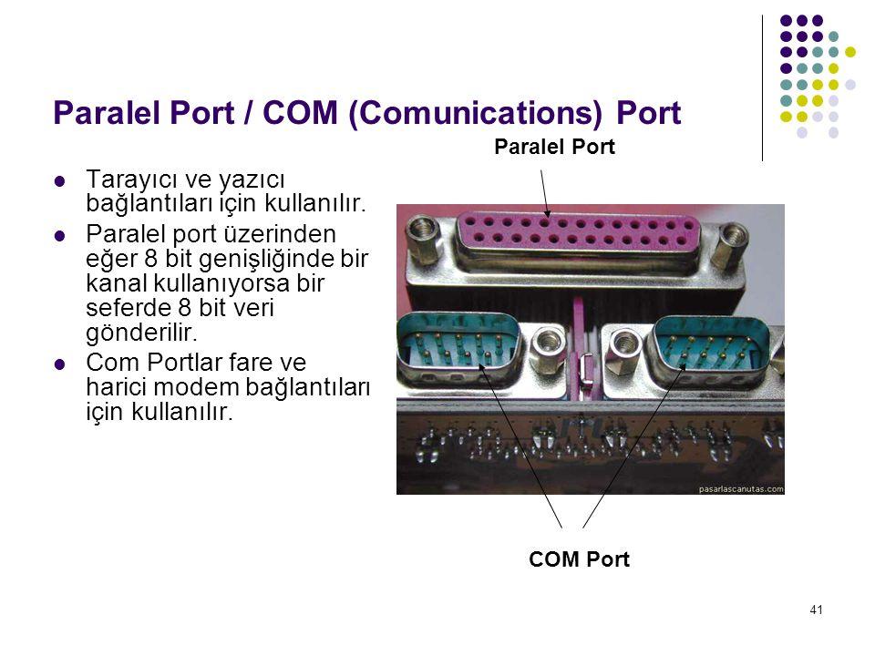 Paralel Port / COM (Comunications) Port