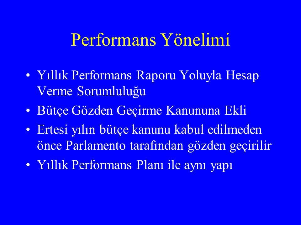 Performans Yönelimi Yıllık Performans Raporu Yoluyla Hesap Verme Sorumluluğu. Bütçe Gözden Geçirme Kanununa Ekli.