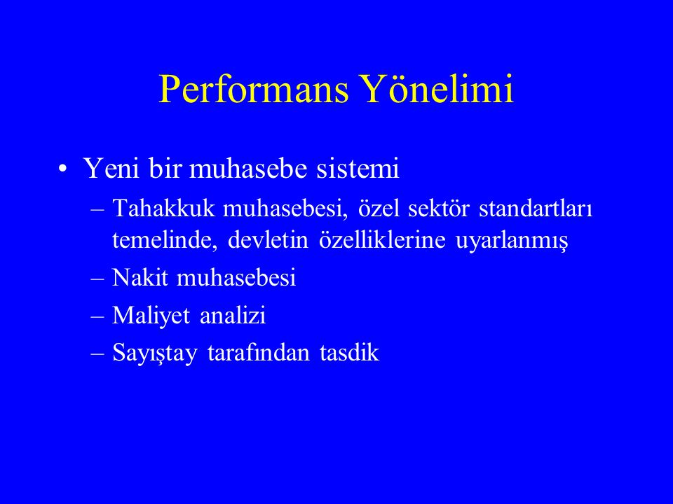 Performans Yönelimi Yeni bir muhasebe sistemi