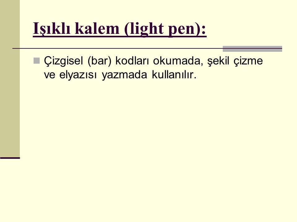 Işıklı kalem (light pen):